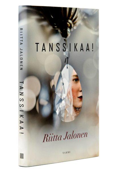Riitta Jalonen: Tanssikaa! 205 s. Tammi, 2019.