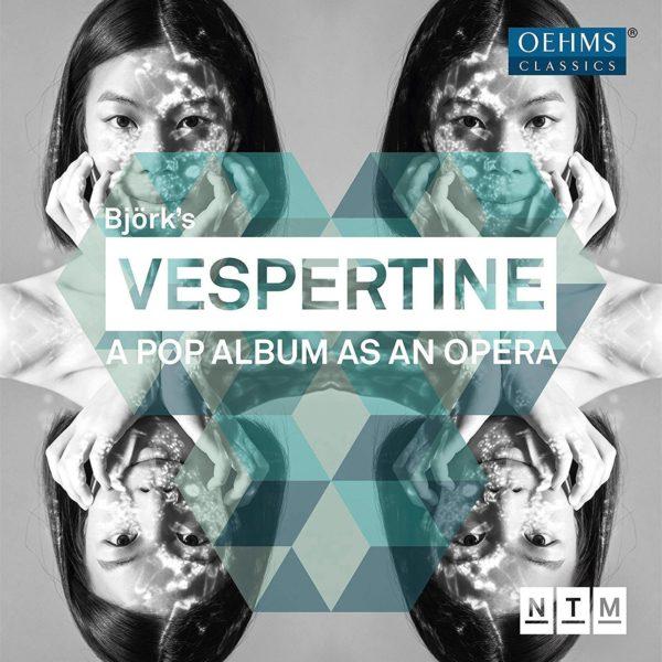 Nationaltheater Mannheim: Björk's Vespertine–A Pop Album as an Opera. Oehms Classics, 2019.