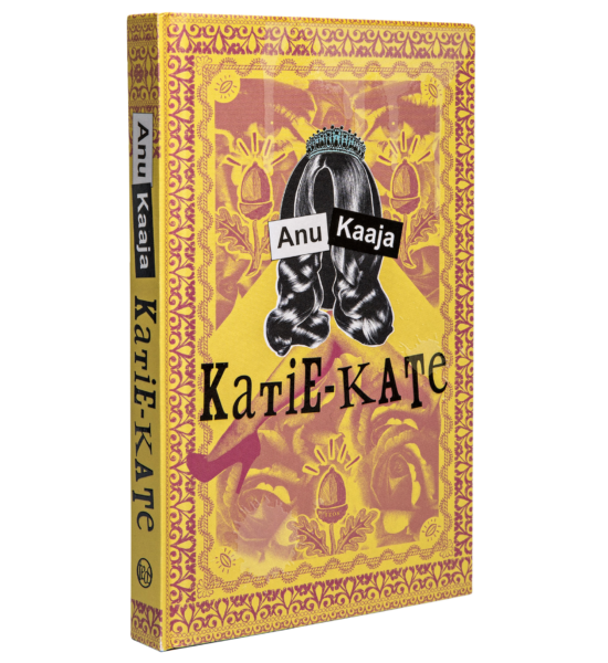 Anu Kaaja: Katie-Kate. 262 s. Teos, 2020.
