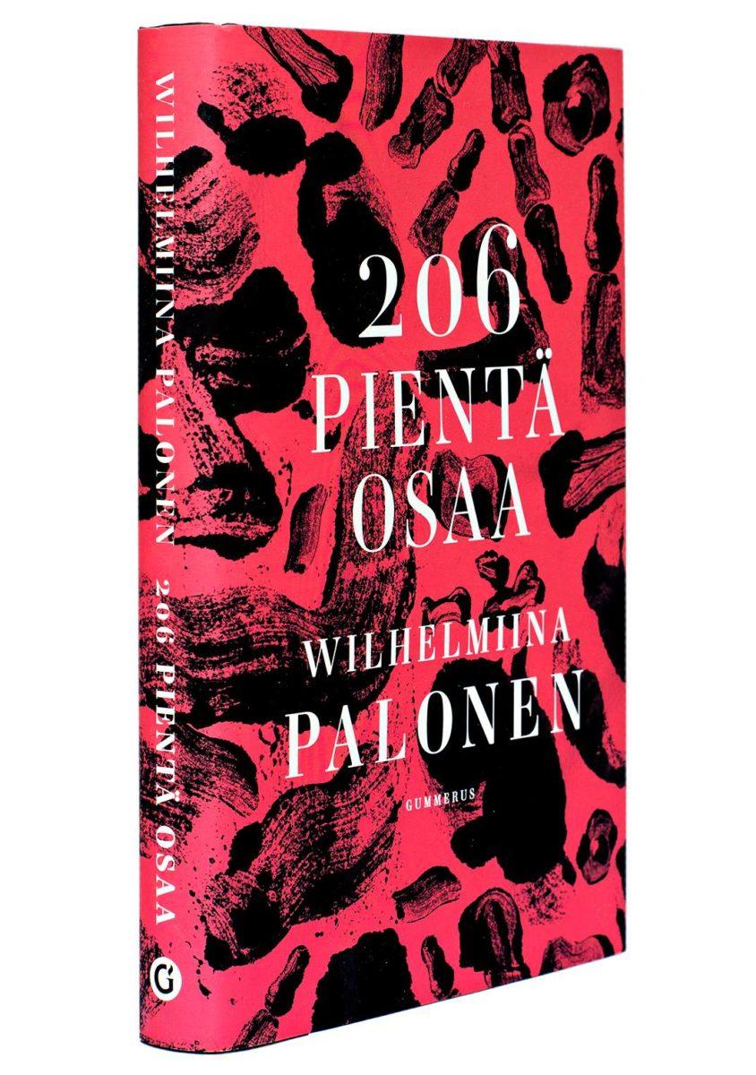 Wilhelmiina Palonen: 206 pientä osaa. 304 s. Gummerus, 2020.