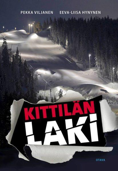 Pekka Viljanen, Eeva-Liisa Hynynen: Kittilän laki. 400 s. Otava, 2020.
