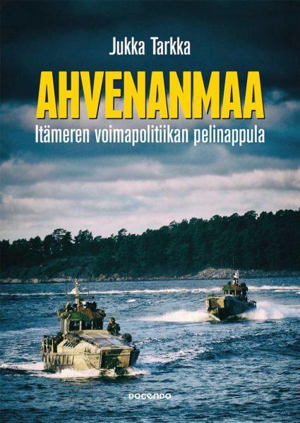 Jukka Tarkka: Ahvenanmaa, Itämeren voimapolitiikan pelinappula. 224 s. Docendo, 2020.