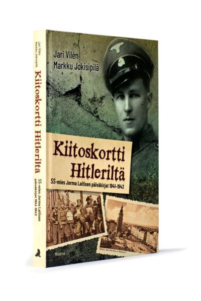 Jari Vilén, Markku Jokisipilä: Kiitoskortti Hitleriltä. SS-mies Jorma Laitisen päiväkirjat 1941–1943. 298 s. Minerva, 2020.