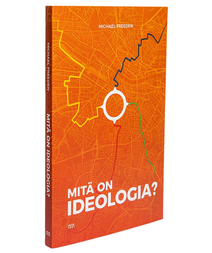 Michael Freeden: Mitä on ideologia? Suom. Tapani Kilpeläinen. 154 s. Niin & näin, 2019.