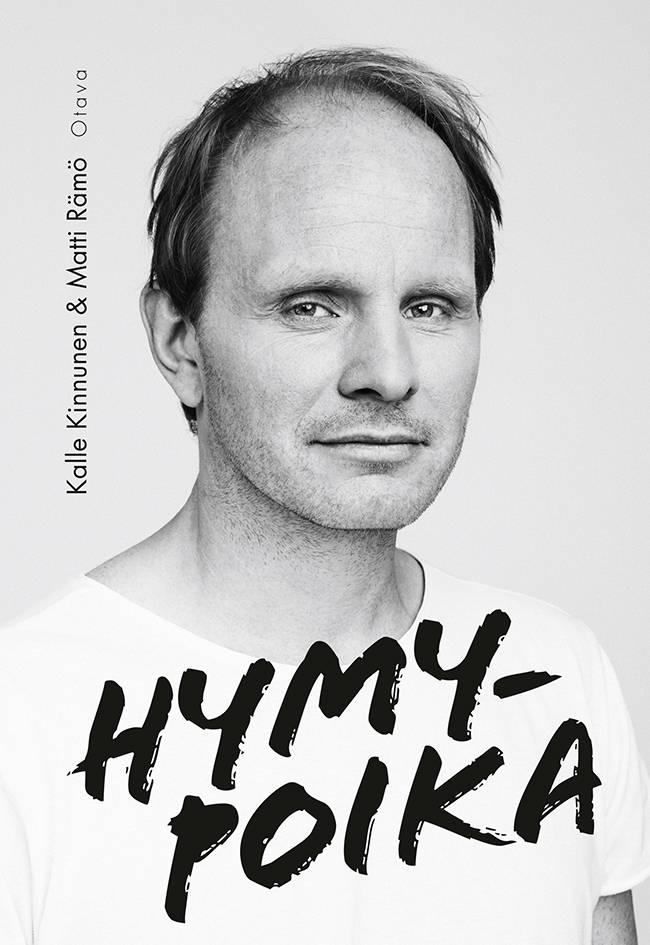 Kalle Kinnunen ja Matti Rämö: Hymypoika. 351 s. Otava, 2020.