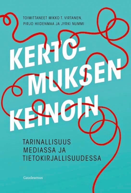 Mikko T. Virtanen, Pirjo Hiidenmaa & Jyrki Nummi (toim.): Kertomuksen keinoin. Gaudeamus, 2020. 364 s.