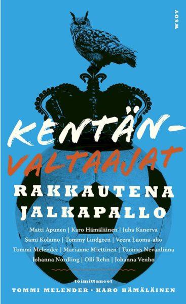 Tommi Melender, Karo Hämäläinen (toim.): Kentänvaltaajat. Rakkautena jalkapallo. 239 s. WSOY, 2020.