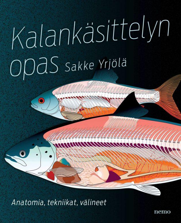 Sakke Yrjölä: Kalankäsittelyn opas (Nemo, 2020).