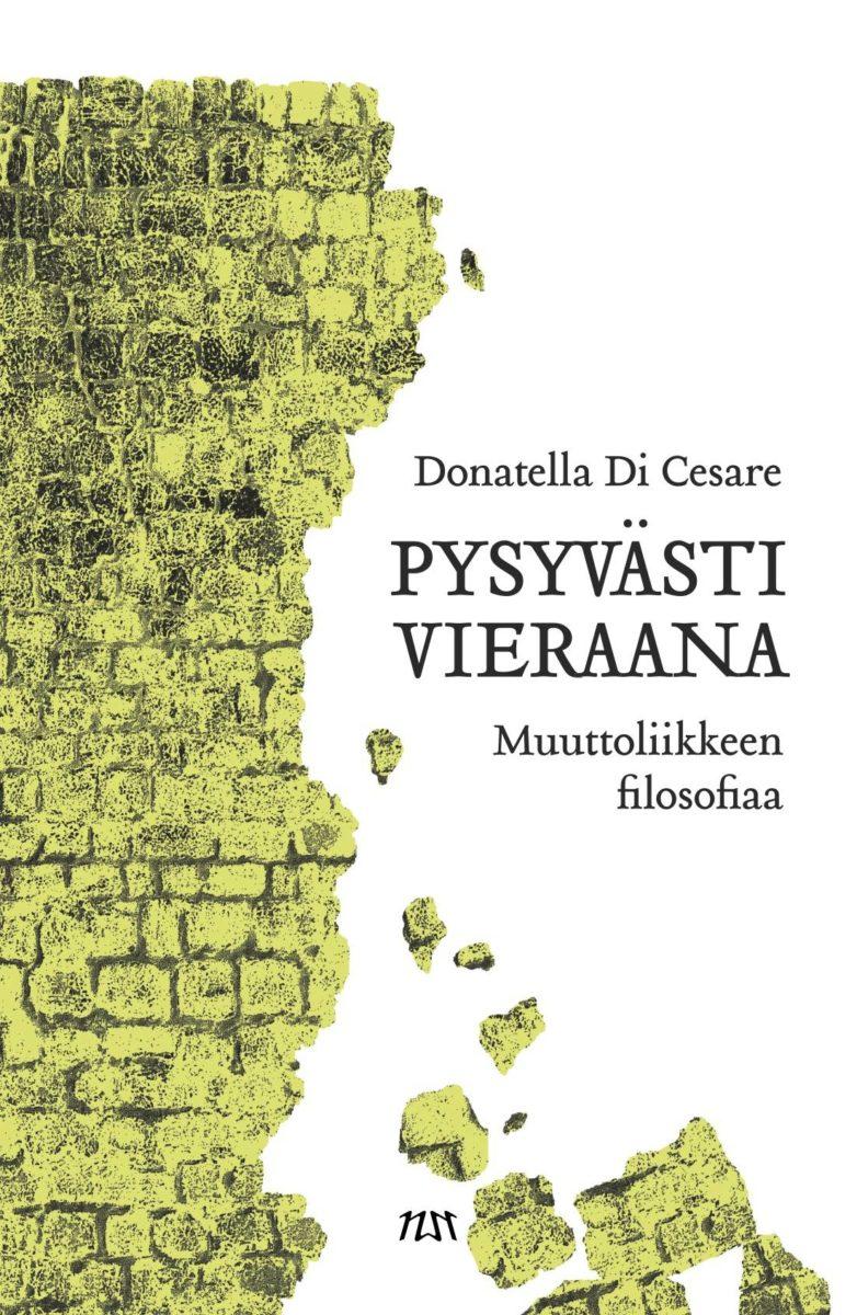 Donatella Di Cesare: Pysyvästi vieraana. Suom. Tapani Kilpeläinen. 308 s. Niin & näin, 2019.