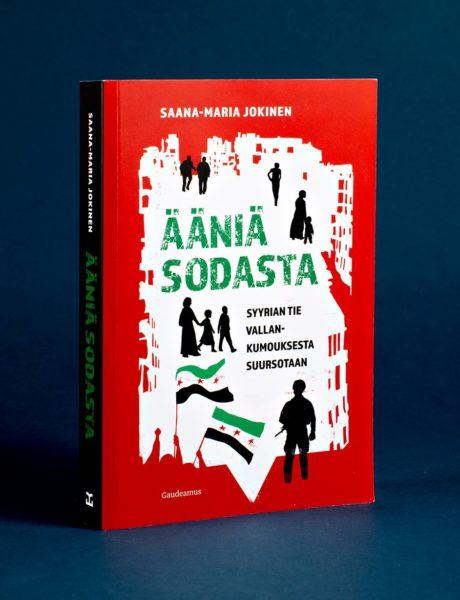 Saana-Maria Jokisen kirja Ääniä sodasta – Syyrian tie vallankumouksesta suursotaan.