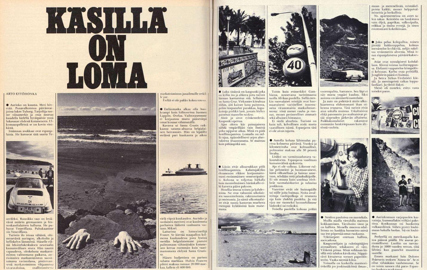 """""""Etelänmatka alkaa olla huokeampi kuin hiihtoreissu Suomen Lappiin"""", kirjoitti Suomen Kuvalehti vuonna 1972."""