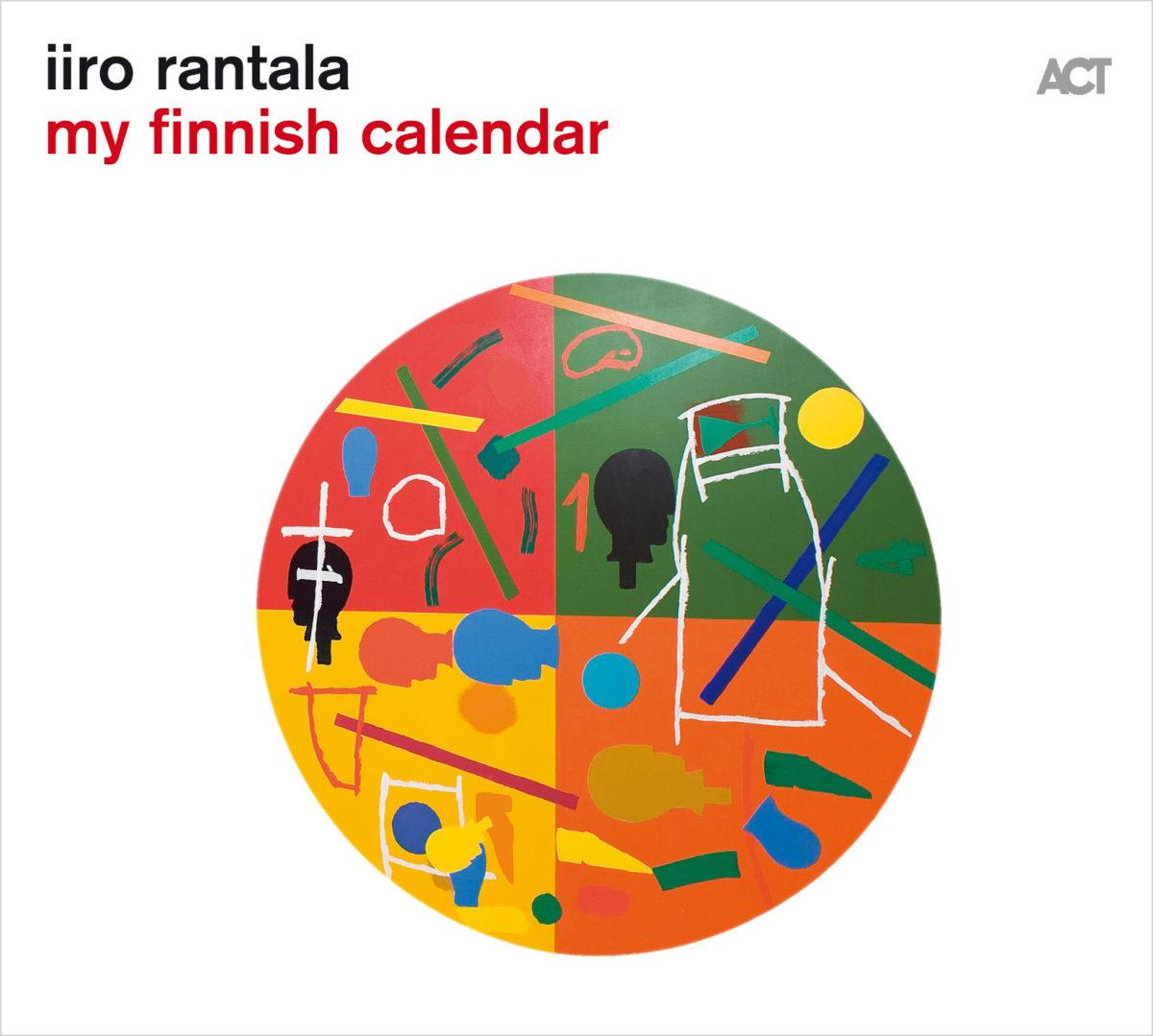 Iiro Rantala: My Finnish Calendar. ACT, 2019.