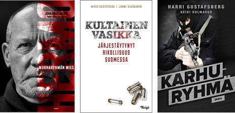 Juha Rautaheimo, Sari Rainio: Hermo. 356 s. Siltala, 2019. Mikko Gustafsson, Janne Huuskonen: Kultainen vasikka. 358 s. Johnny Kniga, 2019. Harri Gustafsberg, Heidi Holmavuo: Karhuryhmä. 250 s. Otava, 2019.